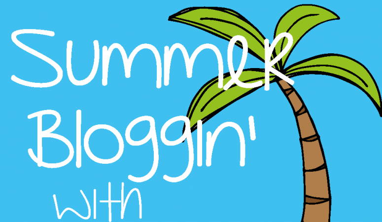 Summer Bloggin' – Monday Meet Up!